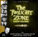 The Twilight Zone Radio Dramas, Vol. 18 - eAudiobook