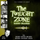The Twilight Zone Radio Dramas, Vol. 21 - eAudiobook