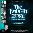 The Twilight Zone Radio Dramas, Vol. 22 - eAudiobook