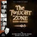 The Twilight Zone Radio Dramas, Vol. 23 - eAudiobook