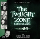 The Twilight Zone Radio Dramas, Vol. 25 - eAudiobook