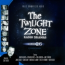 The Twilight Zone Radio Dramas, Vol. 26 - eAudiobook