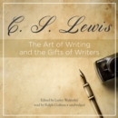 The Art of Writing and the Gifts of Writers - eAudiobook