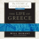 The Life of Greece : A History of Greek Civilization from the Beginnings, and of Civilization in the Near East from the Death of Alexander, to the Roman Conquest - eAudiobook