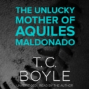 The Unlucky Mother of Aquiles Maldonado - eAudiobook