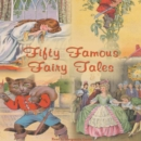 Fifty Famous Fairy Tales - eAudiobook