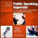 Public Speaking Superstar : Overcome Stage Fright, Develop Compelling Stories and Riveting Presentations - eAudiobook