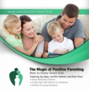 The Magic of Positive Parenting - eAudiobook