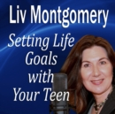 Setting Life Goals with Your Teen - eAudiobook
