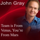 Team Is from Venus, You're from Mars - eAudiobook