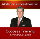 Success Training : Secrets to the Life You Have Always Dreamed of - eAudiobook