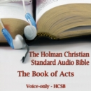 The Book of Acts : The Voice Only Holman Christian Standard Audio Bible (HCSB) - eAudiobook