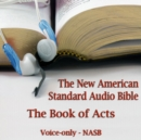 The Book of Acts : The Voice Only New American Standard Bible (NASB) - eAudiobook