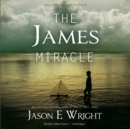 The James Miracle, Tenth Anniversary Edition - eAudiobook