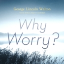 Why Worry? - eAudiobook