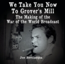 We Take You Now to Grover's Mill - eAudiobook