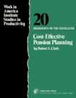 Cost-Effective Pension Planning : Work in America Institute Studies in Productivity: Highlights of The Literature - eBook