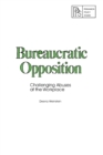 Bureaucratic Opposition : Challenging Abuses at the Workplace - eBook