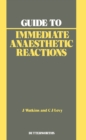 Guide to Immediate Anaesthetic Reactions - eBook