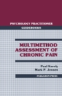 Multimethod Assessment of Chronic Pain : Psychology Practitioner Guidebooks - eBook