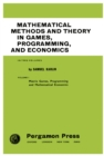 Mathematical Methods and Theory in Games, Programming, and Economics : Matrix Games, Programming, and Mathematical Economics - eBook