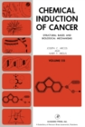Chemical Induction of Cancer : Structural Bases and Biological Mechanisms - eBook