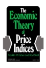 The Economic Theory of Price Indices : Two Essays on the Effects of Taste, Quality, and Technological Change - eBook
