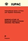 Nomenclature of Regular Single-Strand Organic Polymers : Commission on Macromolecular Nomenclature - eBook