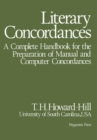Literary Concordances : A Complete Handbook for the Preparation of Manual and Computer Concordances - eBook