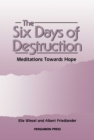 The Six Days of Destruction : Meditations Towards Hope - eBook
