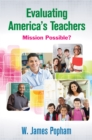 Evaluating America's Teachers : Mission Possible? - eBook