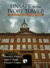 Unsafe in the Ivory Tower : The Sexual Victimization of College Women - eBook