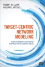 Target-Centric Network Modeling : Case Studies in Analyzing Complex Intelligence Issues - eBook