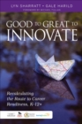 Good to Great to Innovate : Recalculating the Route to Career Readiness, K-12+ - eBook