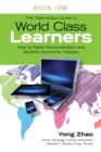 The Take-Action Guide to World Class Learners Book 1 : How to Make Personalization and Student Autonomy Happen - eBook