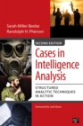 Cases in Intelligence Analysis : Structured Analytic Techniques in Action - eBook