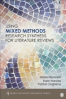 Using Mixed Methods Research Synthesis for Literature Reviews : The Mixed Methods Research Synthesis Approach - eBook