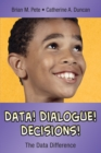 Data! Dialogue! Decisions! : The Data Difference - eBook