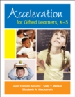 Acceleration for Gifted Learners, K-5 - eBook