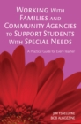 Working With Families and Community Agencies to Support Students With Special Needs : A Practical Guide for Every Teacher - eBook