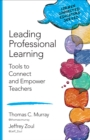 Leading Professional Learning : Tools to Connect and Empower Teachers - eBook
