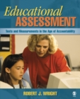 Educational Assessment : Tests and Measurements in the Age of Accountability - eBook