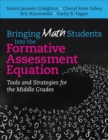 Bringing Math Students Into the Formative Assessment Equation : Tools and Strategies for the Middle Grades - eBook