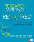 Research Writing Rewired : Lessons That Ground Students' Digital Learning - eBook