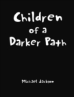 Children of a Darker Path - eBook
