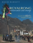Rgyalrong Conservation and Change: Social Change On the Margins of Tibet - eBook