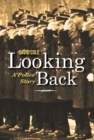 Looking Back : A Police Story - eBook