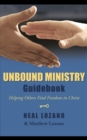 Unbound Ministry Guidebook : Helping Others Find Freedom in Christ - eBook