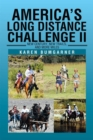 America's Long Distance Challenge Ii : New Century, New Trails, and More Miles - eBook