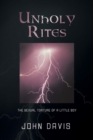 Unholy Rites : The Sexual Torture of a Little Boy - eBook